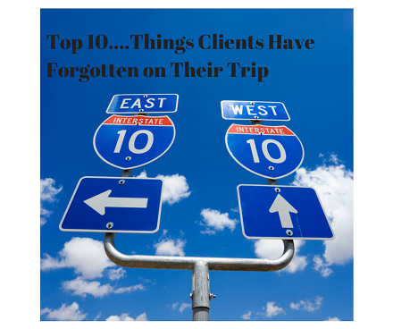 Top 10 Things Clients Have Forgotten on Their Trip